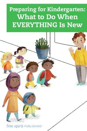 Preparing for Kindergarten: What to Do When EVERYTHING Is New