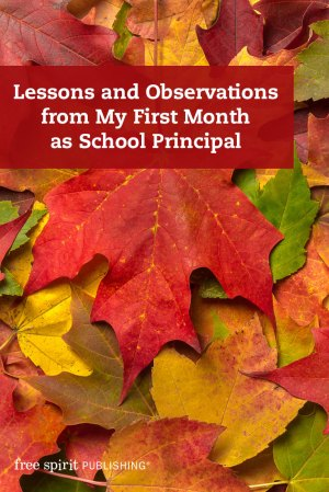 Lessons and Observations from My First Month as School Principal