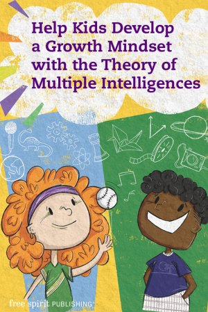Help Kids Develop a Growth Mindset with the Theory of Multiple Intelligences