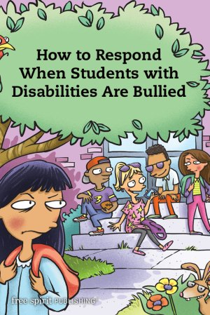 How to Respond When Students with Disabilities Are Bullied