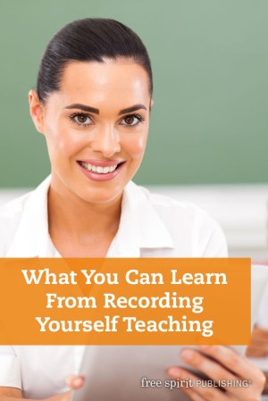 What You Can Learn from Recording Yourself Teaching