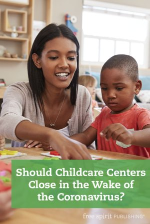 Should Child Care Centers Close in the Wake of the Coronavirus?