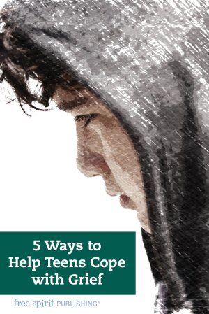 5 Ways to Help Teens Cope with Grief
