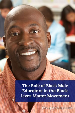 The Role of Black Male Educators in the Black Lives Matter Movement