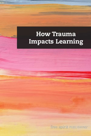 How Trauma Impacts Learning