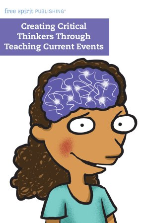 Creating Critical Thinkers Through Teaching Current Events
