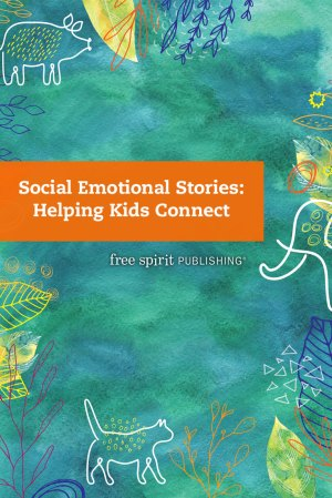 Social Emotional Stories: Helping Kids Connect