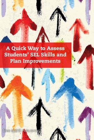 A Quick Way to Assess Students' SEL Skills and Plan Improvements