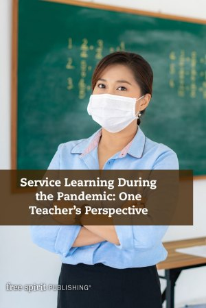 Service Learning During the Pandemic: One Teacher's Perspective