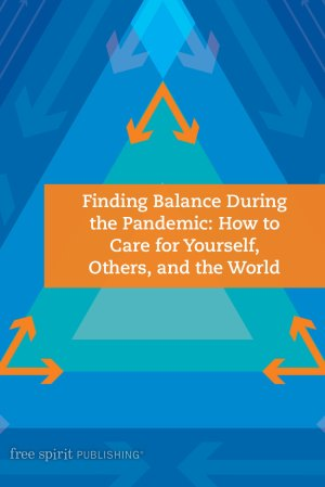 Finding Balance During the Pandemic: How to Care for Yourself, Others, and the World
