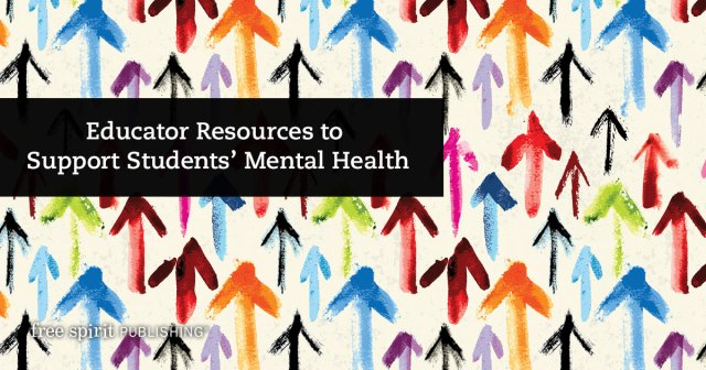 Educator Resources to Support Students' Mental Health