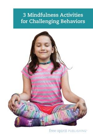 3 Mindfulness Activities for Challenging Behaviors