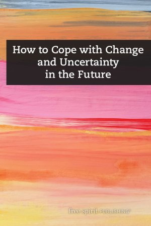How to Cope with Change and Uncertainty in the Future