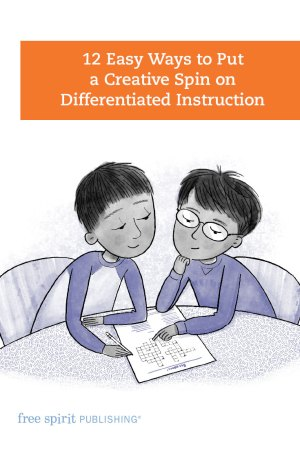 12 Easy Ways to Put a Creative Spin on Differentiated Instruction
