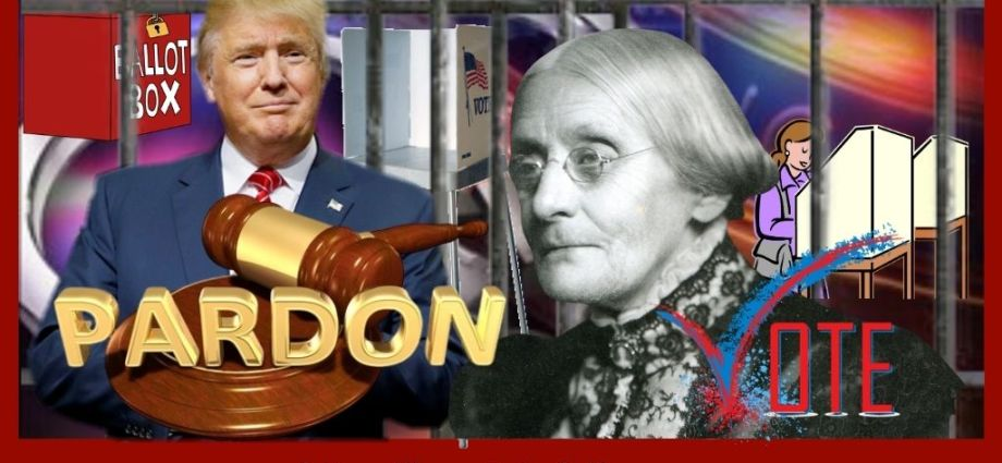 Susan B Anthony Pardon