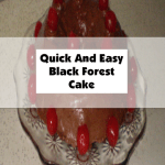Quick and Easy Black Forest Cake