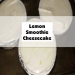 Lemon Smoothie Cheesecake