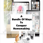 A Bundle Of Ways To Conquer Homemaking