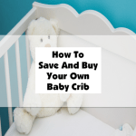 How To Save And Buy Your Own Baby Crib