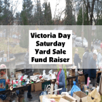 Victoria Day Saturday Yard Sale Fund Raiser