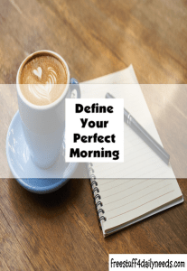 define your perfect morning