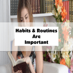 Habits And Routines Are Important