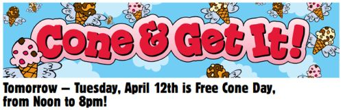 Ben and Jerry's Free Cone Day - Noon to 8p.m. on April 12, 2011, International