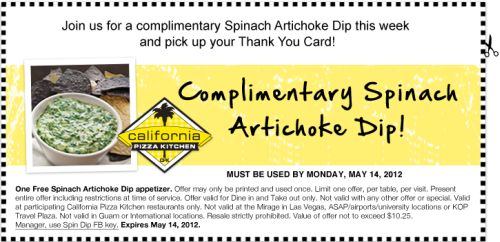 free printable coupon for free complimentary spinach artichoke dip at california pizza kitchen exp may 14 2012 - California Pizza Kitchen Coupon