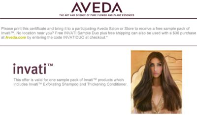 Aveda.com Free Printable Coupon for Free One Sample Pack of Invati Products, Which INcludes Invati Exfoliating Shampoo and Thickening Conditioner at Aveda Salon or Store - Exp. August 31, 2012