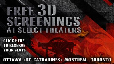 Canada 1812 Free 3D Screenings at Select Theaters at Ottawa, St. Catharines, Montreal and Toronto