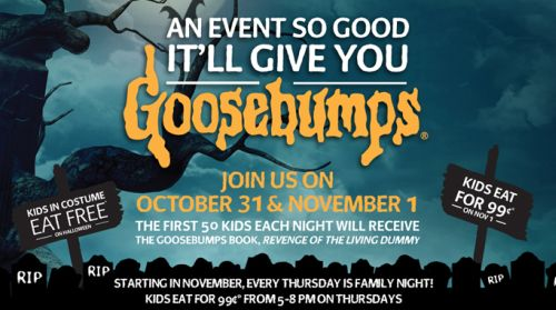 HomeTown Buffet Kids in Costume Eat Free on Halloween and the First 50 Kids Each Night will REceive the GooseBumps Book, Revenge of the Living Dummy - US