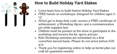 The Home Depot Free Build Holiday Yard Stakes Workshop for Kids on Saturday, December 6, 2014 from 9 a.m. - 12 p.m.