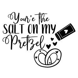 Quote Salt On My Pretzel SVG