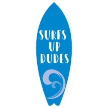 Surfs Up Dude SVG