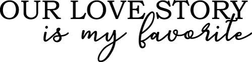 Our Love Story Love SVG