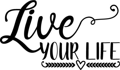 Free SVG Files | SVG, PNG, DXF, EPS | Live Your Life