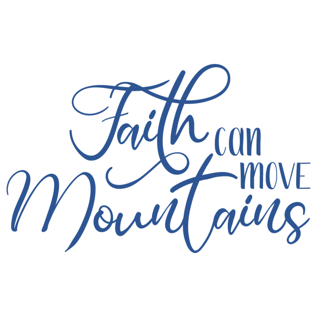 Quote Faith Can Move Mountains SVG