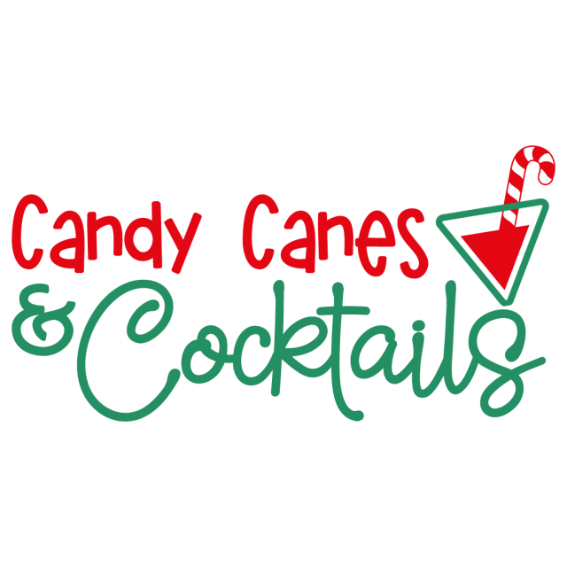 Quote Candy Canes And Cocktails SVG