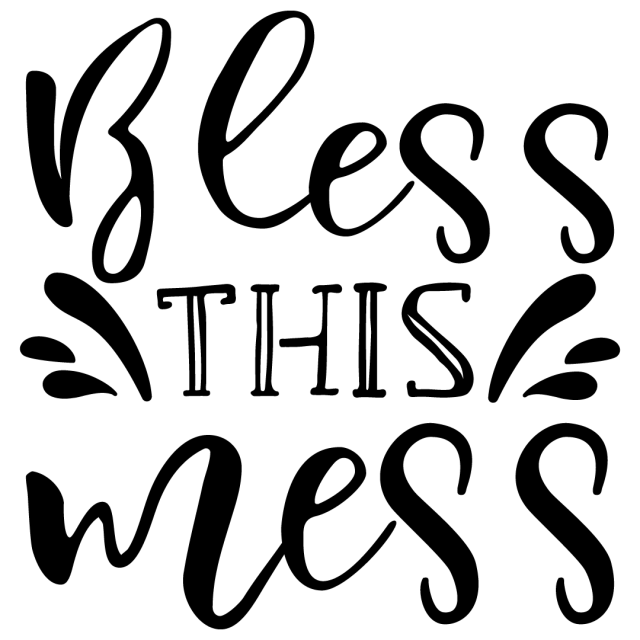 Quote Bless This Mess SVG