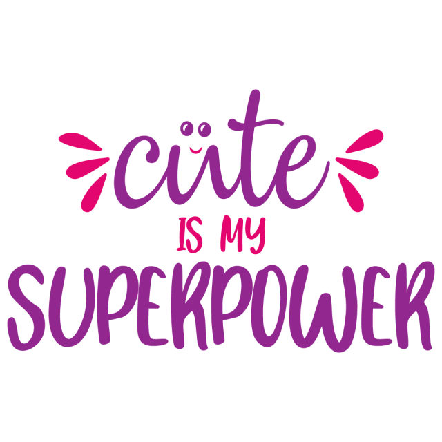 Quote Cute Is My Superpower SVG