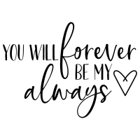 Quote You Will Forever Be My Always SVG