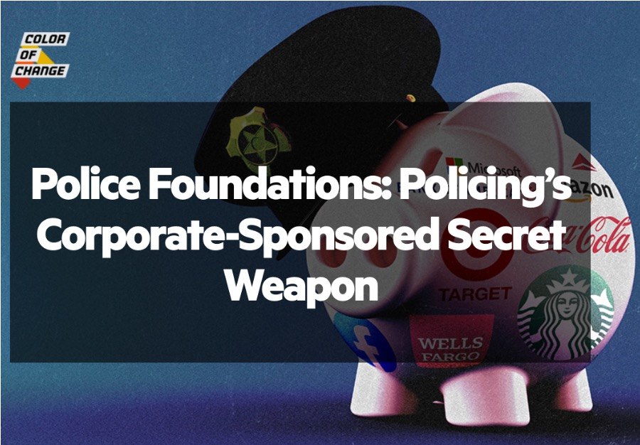 Police Foundations: Policing's Corporate-Sponsored Secret Weapon