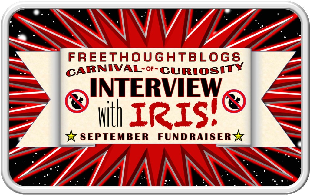 Freethought Blogs - Carnival of Curiosity - INTERVIEW WITH IRIS! - September Fundraiser
