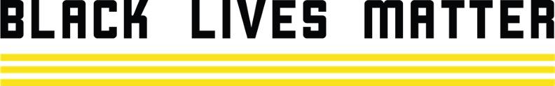 "Bold, dark blue text: ""BLACK LIVES MATTER"" above three yellow horizontal lines."
