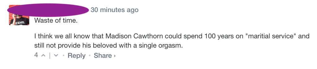 """We all know that Madison Cawthorn could spend 100 years on """"marital service"""" and still not provide his beloved with a single orgasm."""