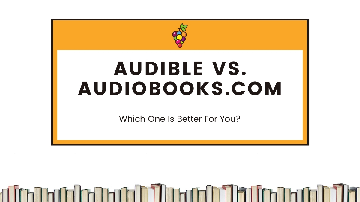 Audible vs. Audiobooks.com: Which Is Better For You?