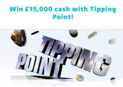 Tipping Pont Competition £15,000 March 2018