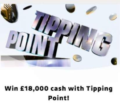 Tipping Point Competition £18,000
