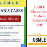 Download USMLE Khans Cases Medical Ethics 101 PDF Free