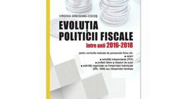 EVOLUTIA POLITICII FISCALE intre anii 2016-2018 - Recenzie Aurelian Virgil Baluta